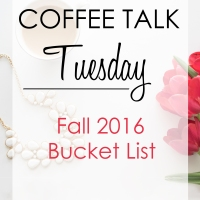 Coffee Talk Tuesday: Fall 2016 Bucket List (Printable!)