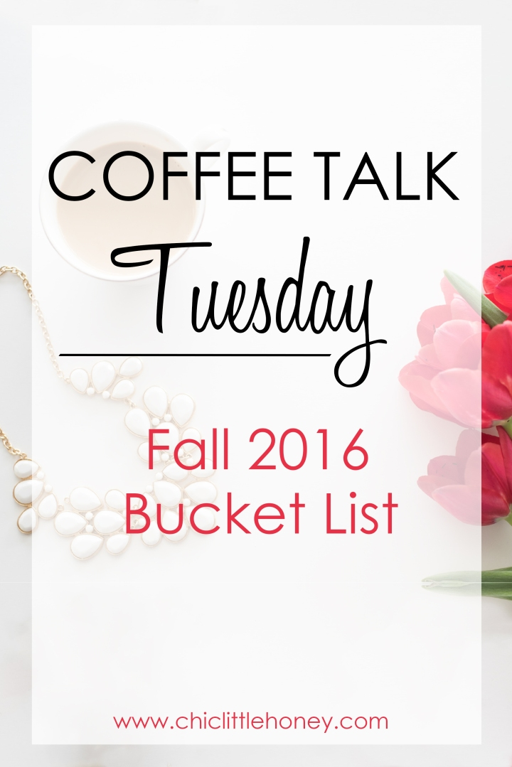 Coffee Talk Tuesday: Fall 2016 Bucket List